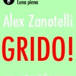 INCONTRI NELLA LUNA PIENA - ALEX ZANOTELLI - GRIDO!